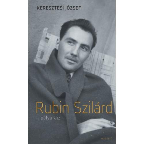 Rubin Szilárd - Pályarajz