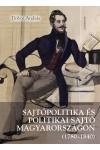 Sajtópolitika és politikai sajtó Magyarországon (1780–1840) *