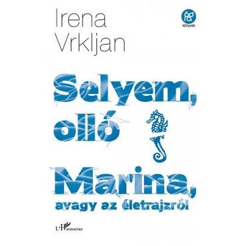 Selyem, olló / Marina, avagy az életrajzról (Két kisregény)