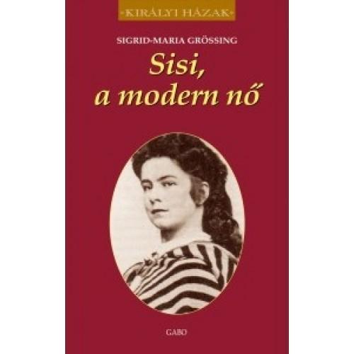 Sisi, a modern nő (Királyi házak)