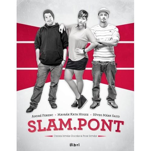 Slam.pont 1 (André Ferenc, Mavrák Kata Hugee, Süveg Márk Saiid)