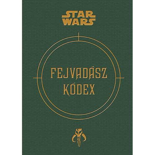 Star Wars - Fejvadász kódex (Boba Fett aktáiból)