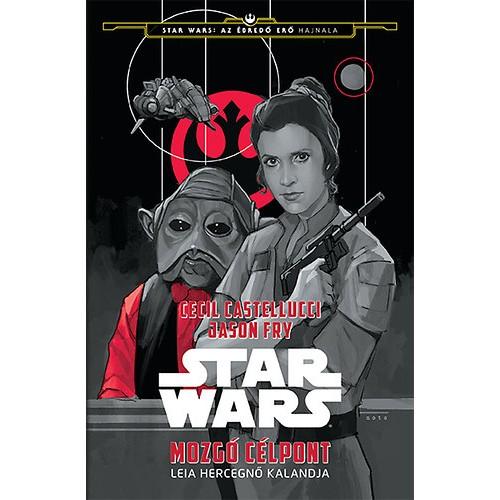 Star Wars - Mozgó célpont - Leia hercegnő kalandja
