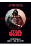 Star Wars - Ne becsüld alá a sötét oldal hatalmát!