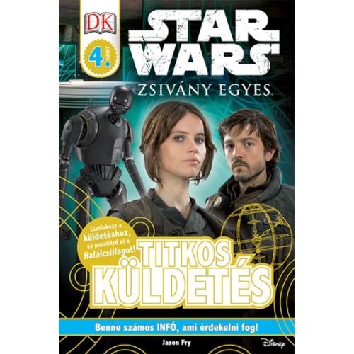 Star Wars - Zsivány Egyes - Titkos küldetés - Star Wars-olvasókönyv - 4. szint