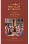 Szentírás, hagyomány, reformáció (Teológia- és egyháztörténeti tanulmányok)