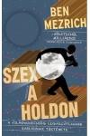 Szex a Holdon (A világmindenség legarcátlanabb rablásának története)