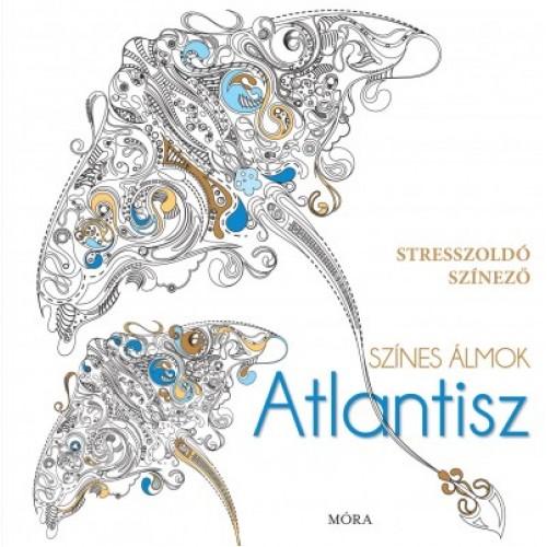 Színes álmok - Atlantisz (stresszoldó színező) - Felnőtt színezők