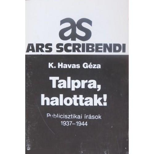 Talpra, halottak! Publicisztikai írások 1937-1944