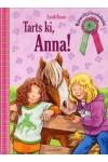 Tarts ki, Anna! - Malomvölgyi lovaskalandok*
