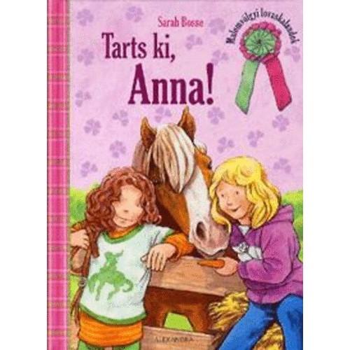 Tarts ki, Anna! - Malomvölgyi lovaskalandok