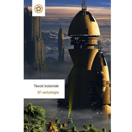 Távoli kolóniák (SF-antológia), Ad Astra kiadó, Fantasy, sci-fi