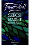 Tenger véled! Szécsi Margit prózai írásai