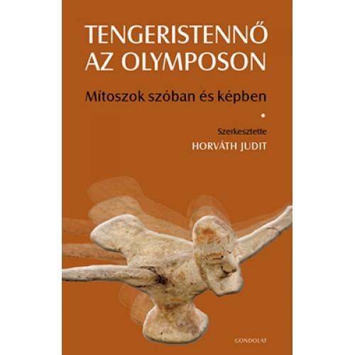 Tengeristennő az Olymposon - Mítoszok szóban és képben