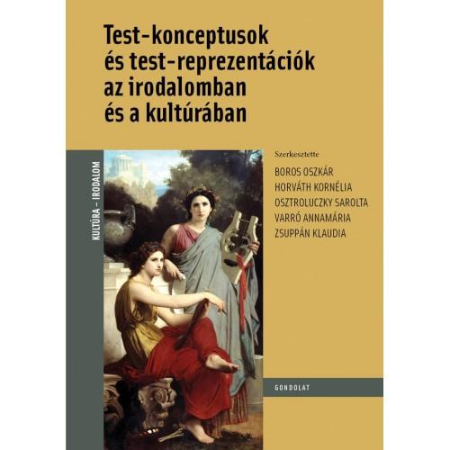 Test-konceptusok és test-reprezentációk az irodalomban és a kultúrában *