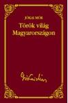 Török világ Magyarországon (Jókai sorozat 12.)