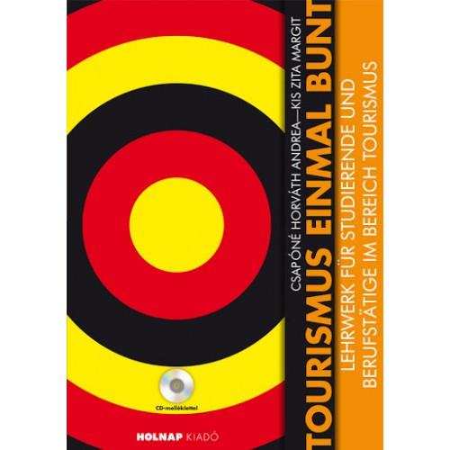 Tourismus einmal bunt - Lehrwerk für Studierende und Berufstätige im Bereich Tourismus + CD