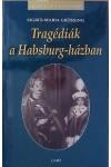 Tragédiák a Habsburg-házban