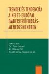 Trendek és tendenciák a kelet-európai emberierőforrás-menedzsmentben *
