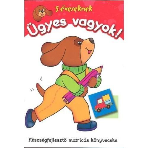 Ügyes vagyok! - 5 éveseknek / Készségfejlesztő matricás könyvecske