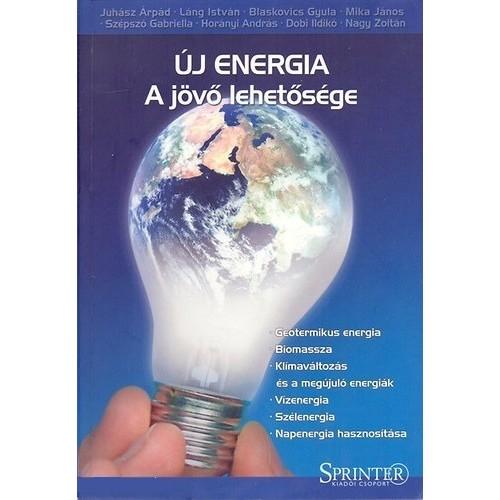 Új energia - A jövő lehetősége