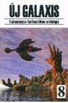 Új Galaxis 8. Tudományos-fantasztikus antológia