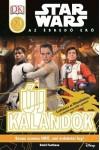Új kalandok - Az ébredő erő - Star Wars olvasókönyv