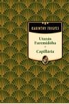 Utazás Faremidóba / Capillária (Karinthy Frigyes művei - 7.)