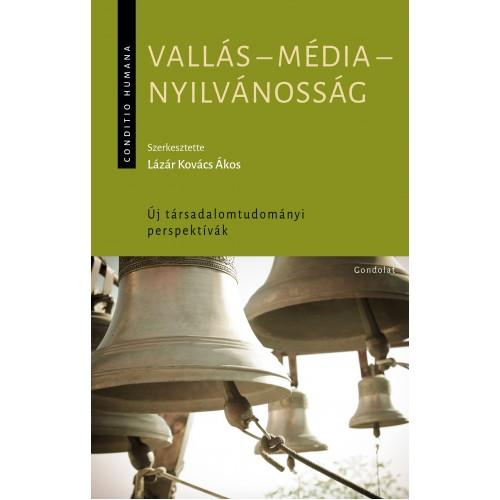 Vallás - média - nyilvánosság. Új társadalomtudományi perspektívák *