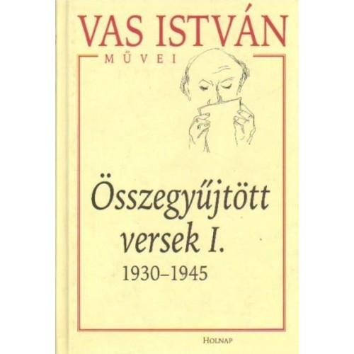 Vas István Összegyűjtött versek I. (1930-1945)