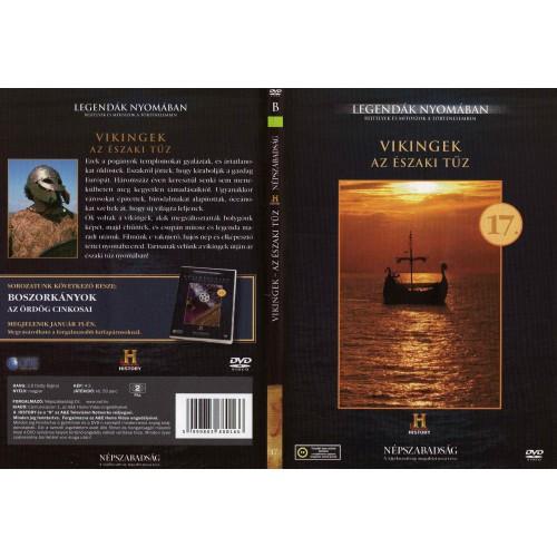 Vikingek. Az északi tűz - Legendák nyomában 17. (DVD)