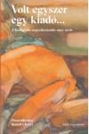 Volt egyszer egy kiadó… – A Kalligram negyedévszázada 1991-2016
