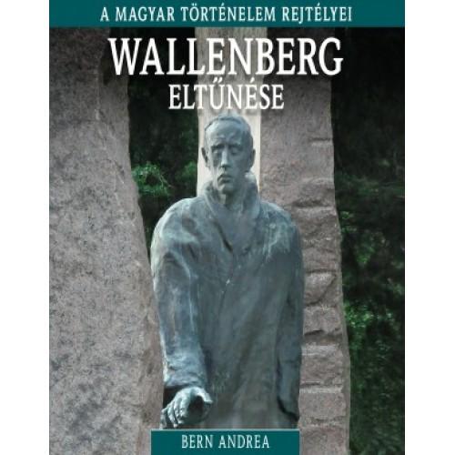 Wallenberg eltűnése - A magyar történelem rejtélyei 15.