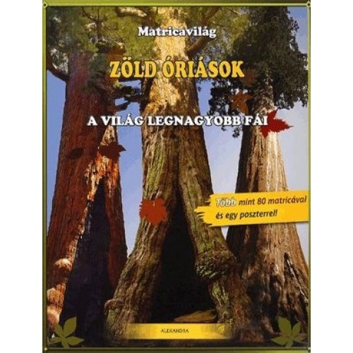 Zöld óriások - A világ legnagyobb fái (Matricavilág)