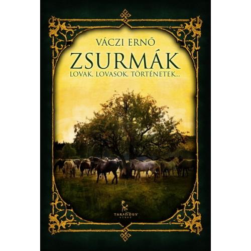 Zsurmák - Lovak, lovasok, történetek, Tarandus kiadó, Ajándékkönyvek, albumok